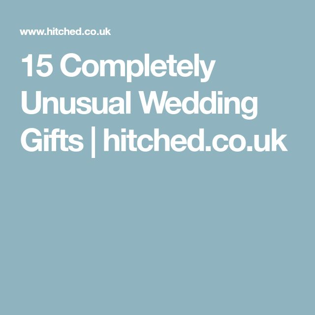 15 Completely Unusual Wedding Gifts | hitched.co.uk