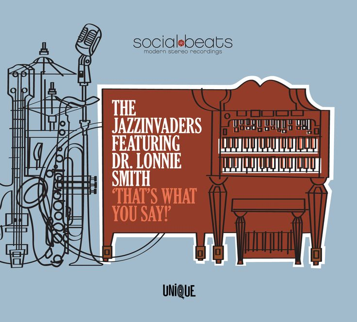 """Jazzinvaders Ft Dr. Lonnie Smith """"That's What you Say!"""" (LP & CD)"""
