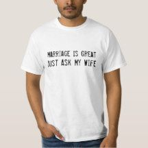 Marriage is Great T-Shirt