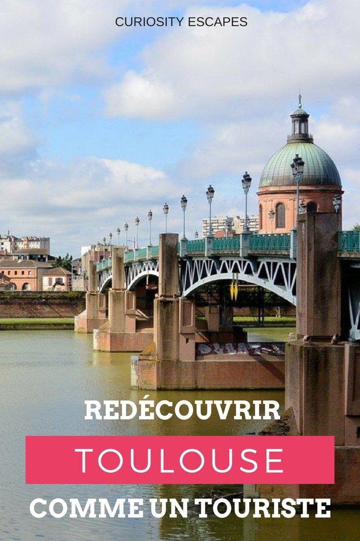 Revisiter Toulouse comme un touriste