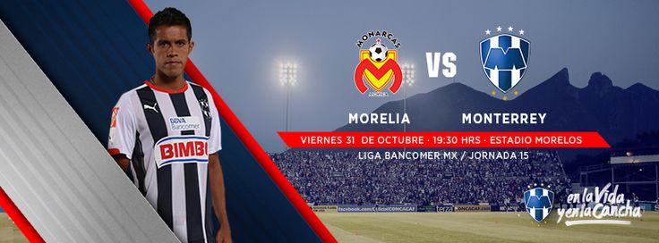¡Jornada 15 de la LIGA Bancomer MX: Monarcas Morelia vs. Club de Futbol Monterrey! Viernes 31 de octubre a las 19:30hrs en el Estadio Morelos. #VamosRayados.