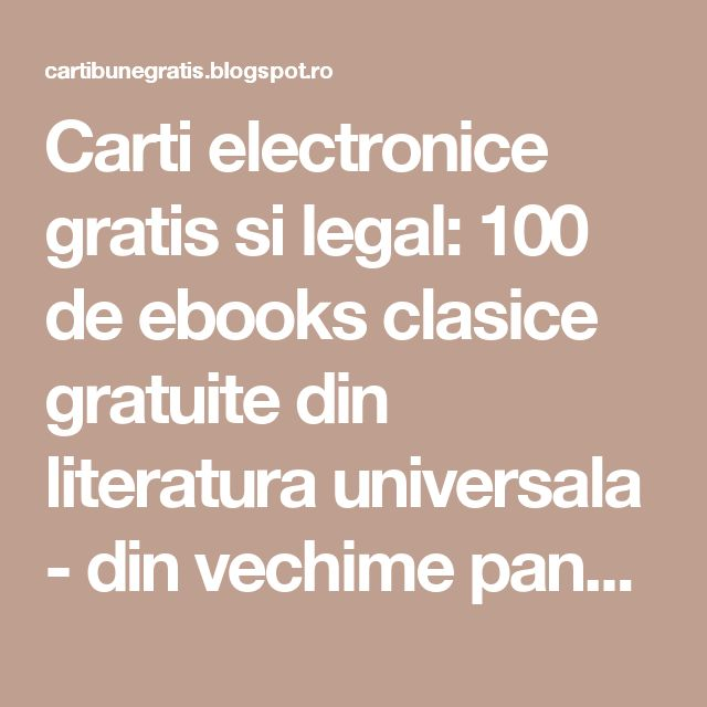 Carti electronice gratis si legal: 100 de ebooks clasice gratuite din literatura universala - din vechime pana in secolul XX