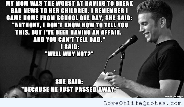 Anthony Jeselnik quote on bad news - http://www.loveoflifequotes.com/funny/anthony-jeselnik-quote-bad-news/