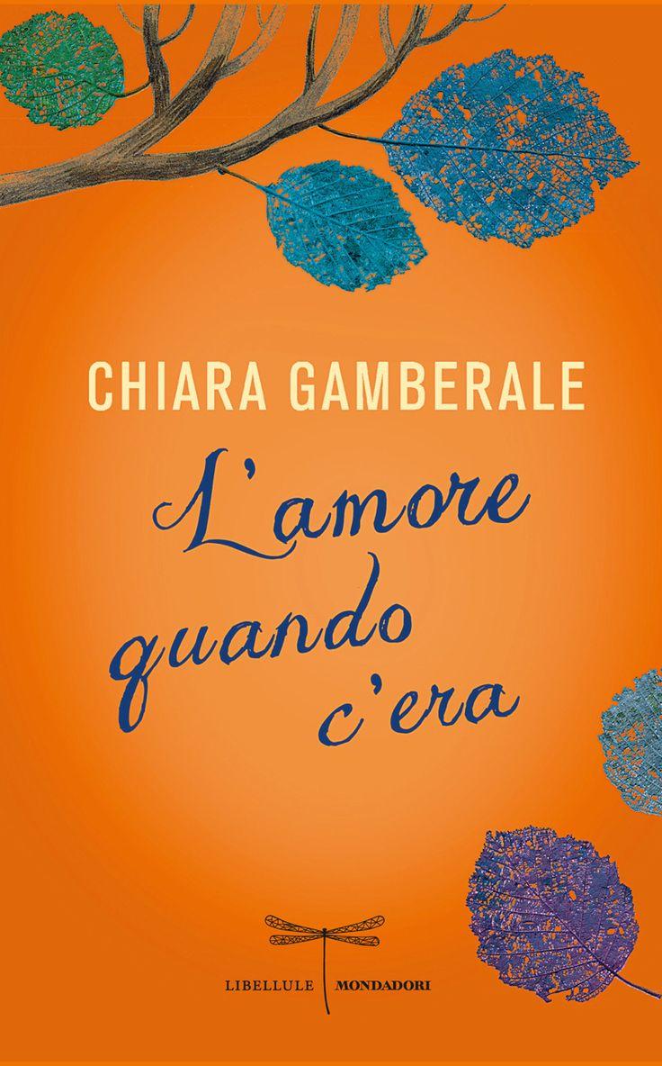 L'amore quando c'era...Chiara Gamberale