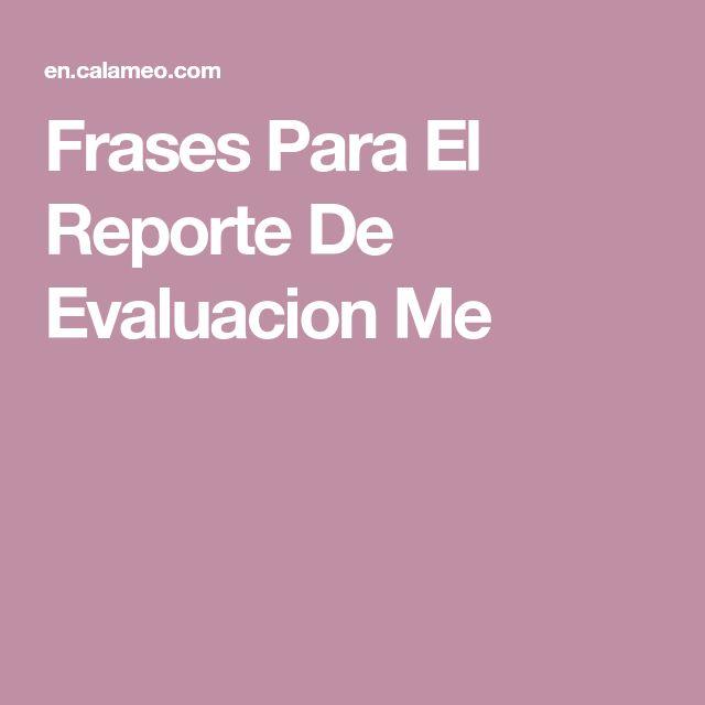 Frases Para El Reporte De Evaluacion Me