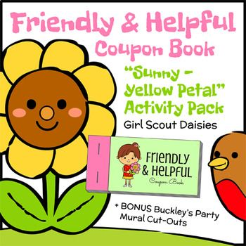 Girl Scout Daisies - Sunny the Sunflower - Yellow Petal Badge - Daisies learn how to be friendly and helpful by crafting customizable coupon books filled with helpful age-appropriate household and emotionally supportive tasks to gift to the special adults in their lives. Perfect for Mother's Day and Father's Day!! - *BONUS* - Includes Buckley's Party Mural Cut-Outs.