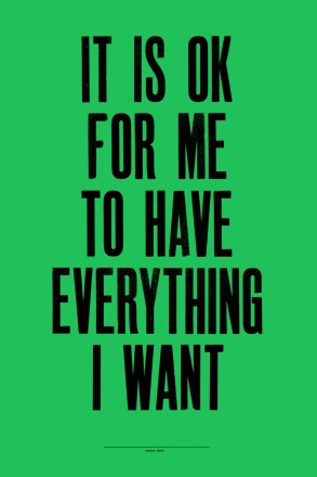 It Is Okay For Me To Have Everything I Want