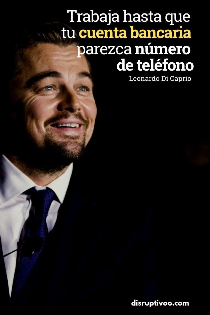 21 Frases De Leonardo Di Caprio Para Motivarte A Ser Lo Que
