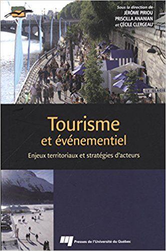 Tourisme et événementiel : Enjeux territoriaux et stratégies d'acteurs - Collectif, Jérôme Piriou, Priscilla Ananian, Cécile Clergeau