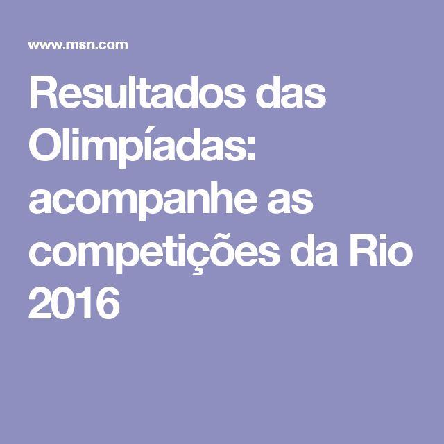 Resultados das Olimpíadas: acompanhe as competições da Rio 2016