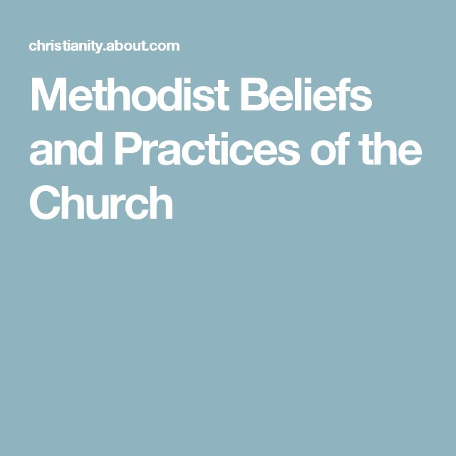 Methodist Beliefs and Practices of the Church