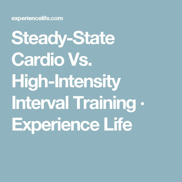 Steady-State Cardio Vs. High-Intensity Interval Training · Experience Life