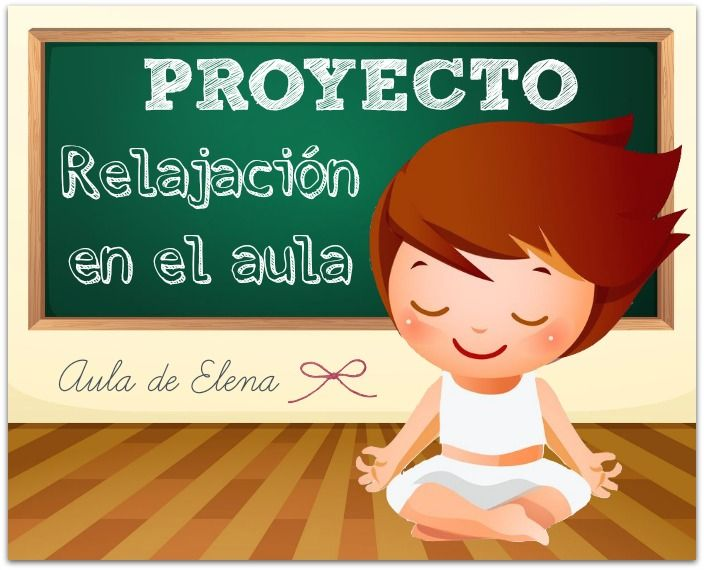 """""""Proyecto Relajación en el aula"""" del blog Aula de Elena"""