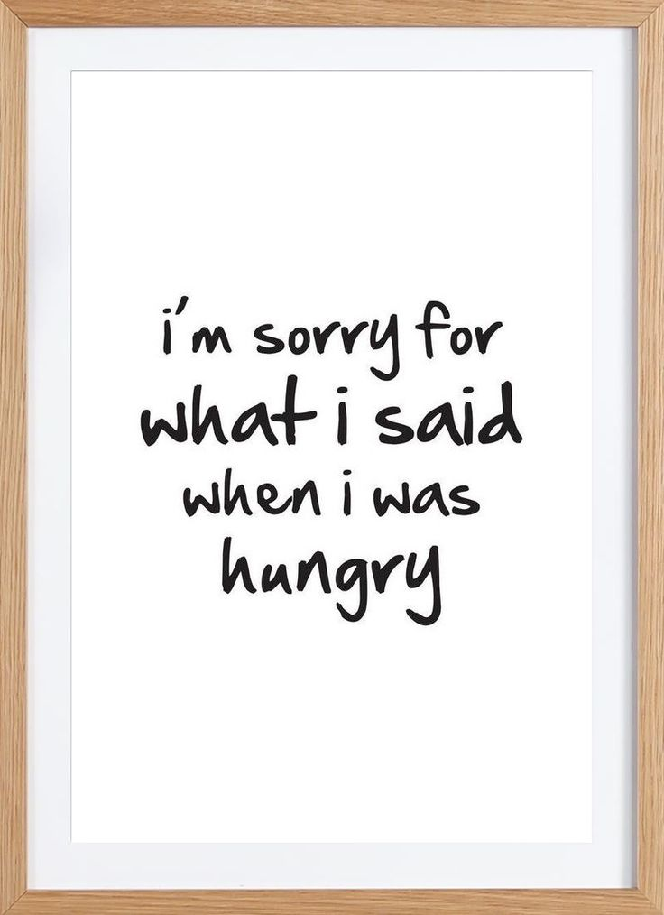 I´m sorry for what I said, when I was hungry Premium Poster gerahmt von Mottos by Sinan Saydik | @JUNIQE