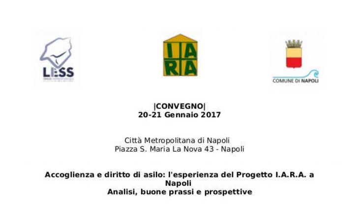 """Il 20 e 21 gennaio si terrà il convegno """"Accoglienza e diritto di asilo: l'esperienza del progetto I.A.R.A. A Napoli"""""""