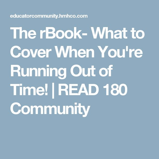 The rBook- What to Cover When You're Running Out of Time! | READ 180 Community