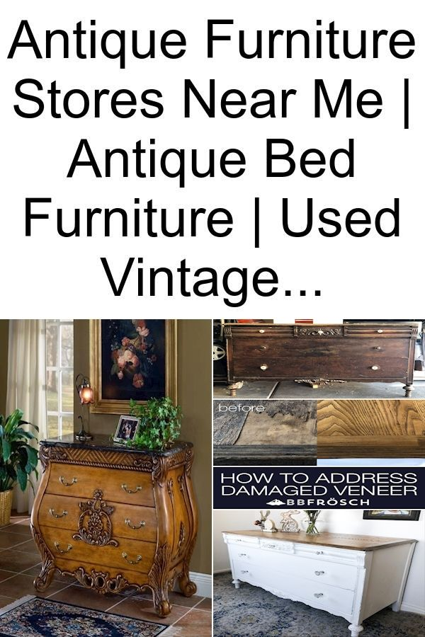 Antique Furniture Stores Near Me Antique Bed Furniture Used Vintage Furniture For Sale Antique Furniture Stores Antique Beds Antique Furniture
