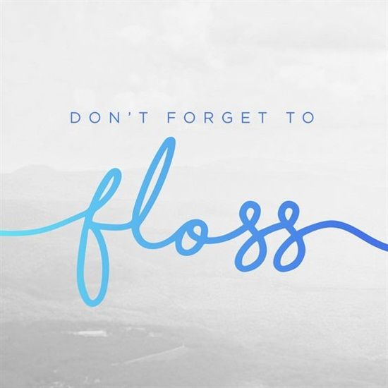 Dentaltown - Don't forget to floss.
