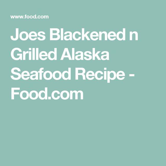 Joes Blackened n Grilled Alaska Seafood Recipe - Food.com