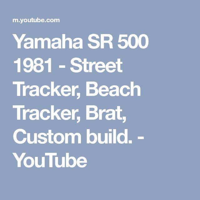 Yamaha SR 500 1981 - Street Tracker, Beach Tracker, Brat, Custom build. - YouTube