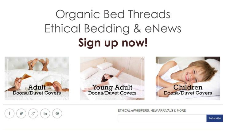 Join our growing eWhispers newsletter community by subscribing here to receive news on ethical, organic, fair trade, textile and cultural views from our design team who are on the ground in culturally rich and colourful developing India.  eWhispers community: http://organicbedthreads.com/