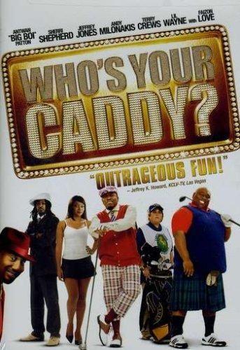 Who's Your Caddy? Big Boi, Susan Ward, Sherri Shepherd, Jeffrey Jones, Terry Crews, Bruce Bruce, Tony Cox, Tamala Jones, Garrett Morris, Andy Milonakis
