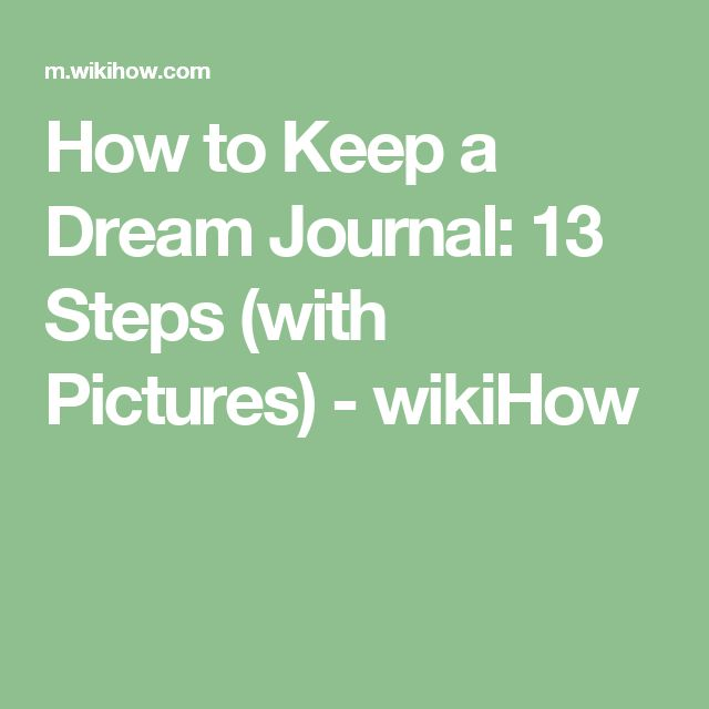 How to Keep a Dream Journal: 13 Steps (with Pictures) - wikiHow