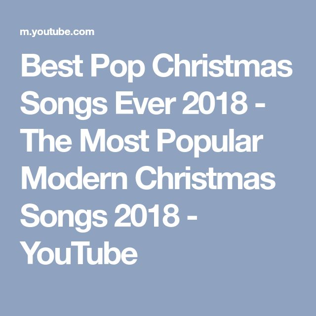 Best Pop Christmas Songs Ever 2018 - The Most Popular Modern Christmas Songs 2018 - YouTube