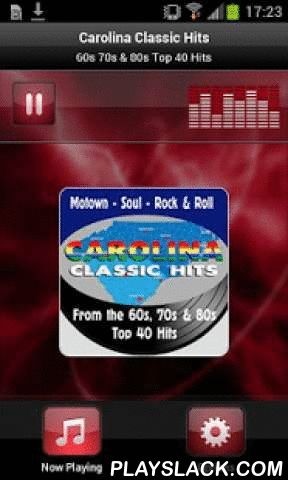 Carolina Classic Hits  Android App - playslack.com , Plays Carolina Classic Hits - USACarolina Classic Hits always plays the best Top 40 hits from the 60s, 70s and 80s. Motown, Soul, Great Rock & Roll and Carolina Beach Music, the sound born in the Carolina's and legendary from Atlantic Beach to Ocean Drive and the Myrtle Beach Pavilion. Online at www.CarolinaClassicHits.com.
