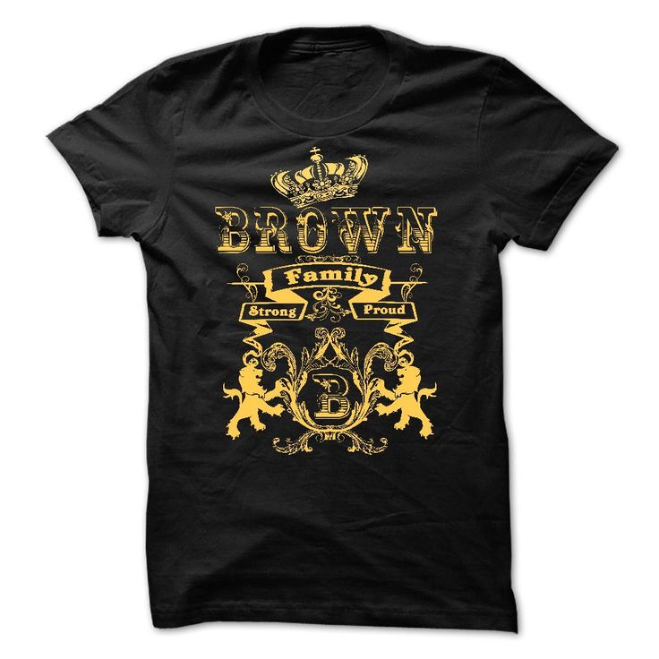 BROWN  Family Strong Proud  T Shirt, Hoodie, Sweatshirt