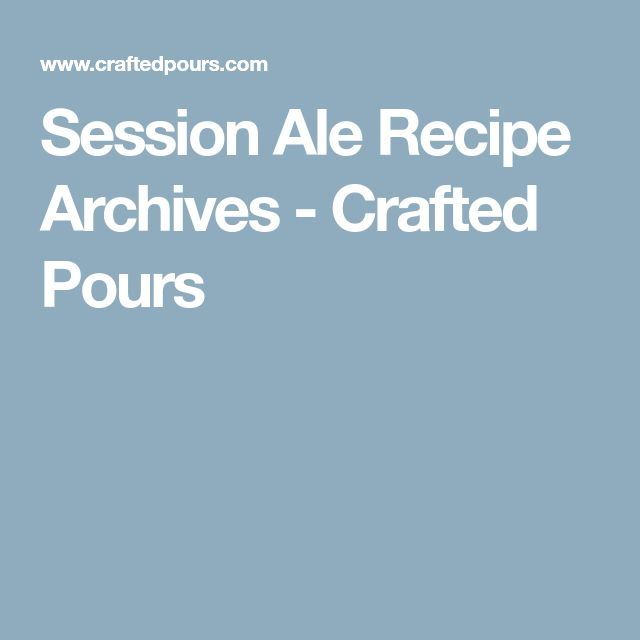 Session Ale Recipe Archives - Crafted Pours