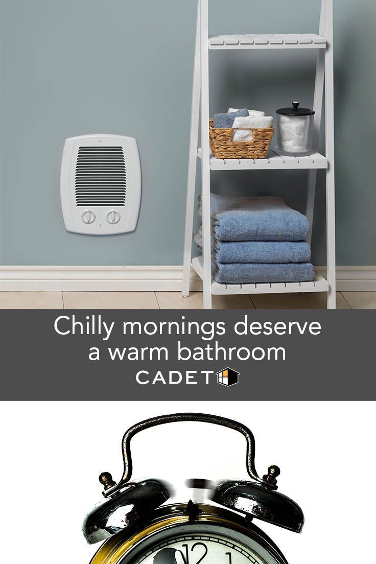Put A Heater In Your Bathroom To Get Your Mornings Started Off Right Having To