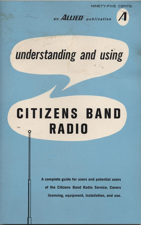 Understanding & Using Citizens Band Radio manual by lilmopeep1, $5.00