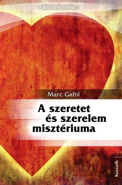 Marc Gafni - A szeretet és szerelem misztériuma
