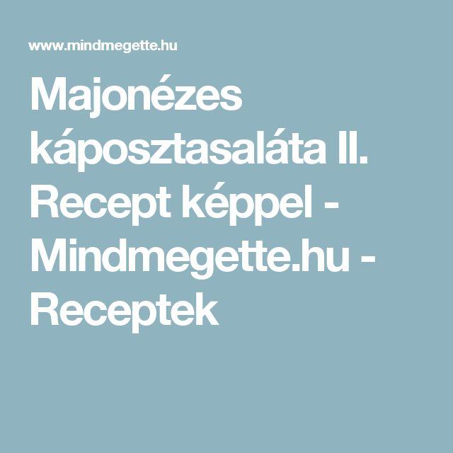 Majonézes káposztasaláta II. Recept képpel - Mindmegette.hu - Receptek
