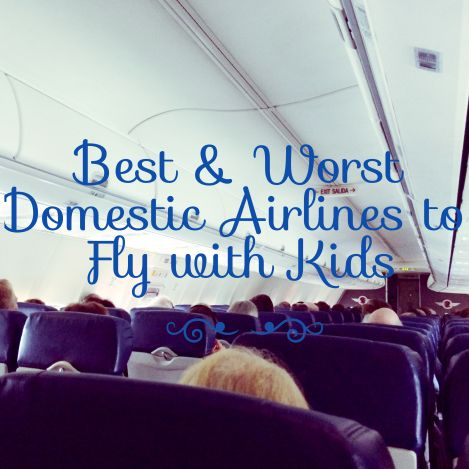 Best and Worst Domestic Airlines to Fly with Kids #airlines #familytravel #travelwithkids