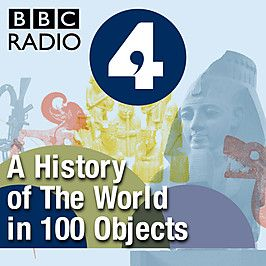 A History of the World in 100 Objects - presented by BBC Radio #free #audio