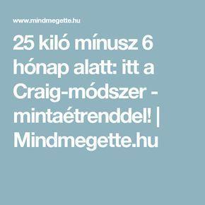 25 kiló mínusz 6 hónap alatt: itt a Craig-módszer - mintaétrenddel! | Mindmegette.hu
