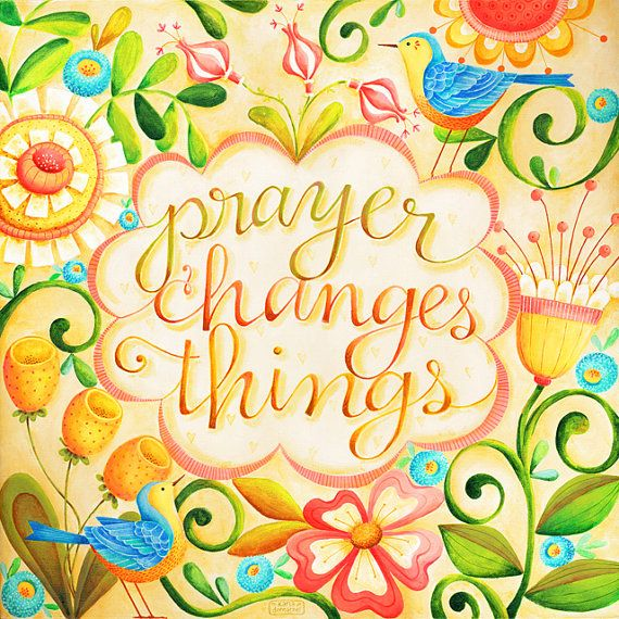 Prayer Changes Things Christian Scripture by karladornacher