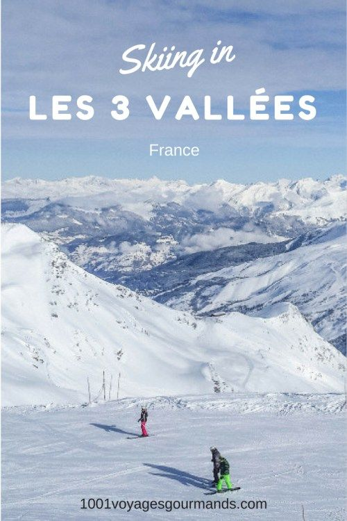 5 Reasons Why You Should Go Skiing in Les Trois Vallées in France
