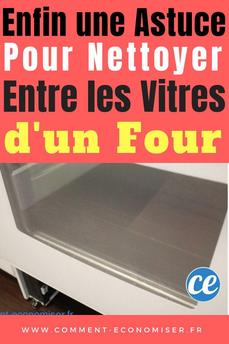 enfin une astuce pour nettoyer entre les vitres d 39 un four m nage nettoyage et entretien. Black Bedroom Furniture Sets. Home Design Ideas