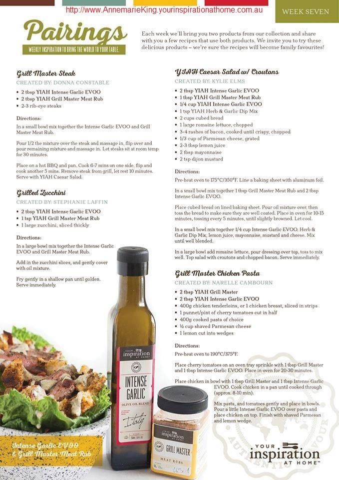 YIAH Week 7 Pairings Recipes - Intense Garlic Extra Virgin Olive Oil Blend & Grill Master Meat Rub - All YIAH products can be purchased at http://www.AnnemarieKing.yourinspirationathome.com.au