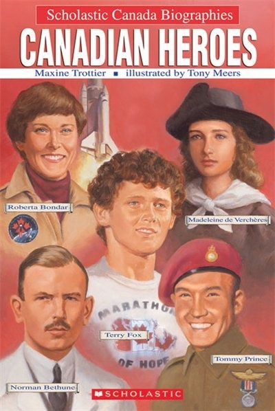 Scholastic Canada Biographies: Canadian Heroes