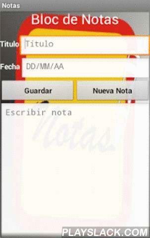 Bloc De Notas  Android App - playslack.com ,  Pequeño bloc de notas, para crear apuntes de forma rápida, que almacena datos en su propio base de datos Small notebook to create notes quickly, which stores data in its own database