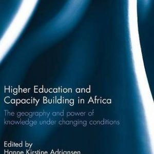 Higher Education and Capacity Building in Africa: The geography and power of kno…  #books  #activists  #africa  #african  #education  #power  #students  #universities  #voters  http://nublaxity.com/higher-education-and-capacity-building-in-africa-the-geography-and-power-of-kno/