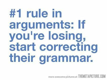 Oh my gosh...I do this all the time...: Laughing, Time, It Work, Quotes, Argumentative, Funny Stuff, So True, Things, Grammar