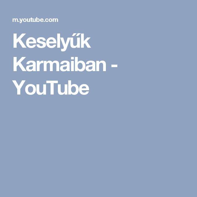 Keselyűk Karmaiban - YouTube