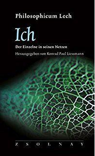 Philosophicum Lech - Ich: Der Einzelne in seinen Netzen
