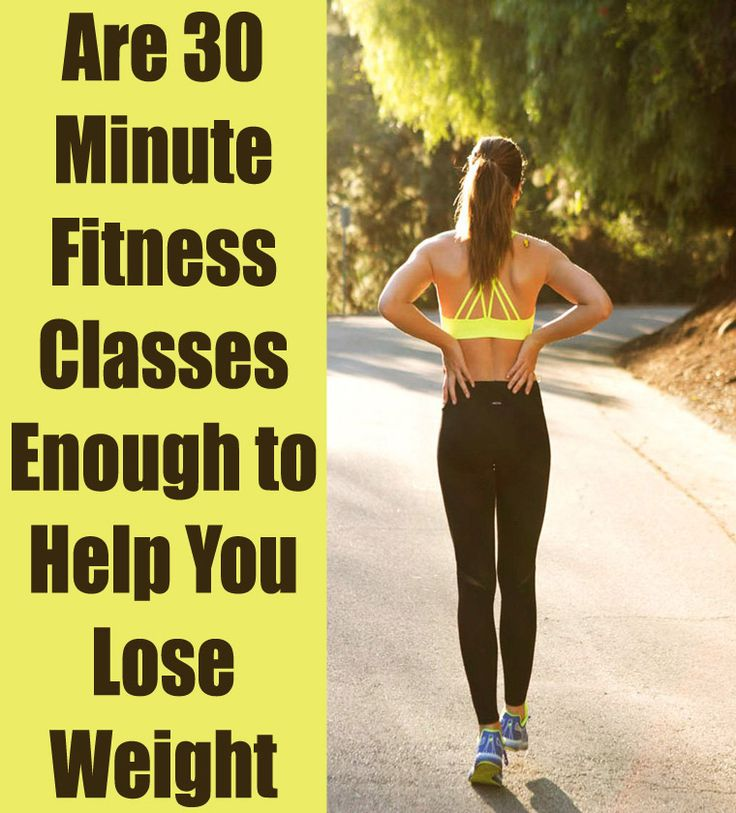 Are 30-Minute Fitness Classes Enough to Help you Lose Weight