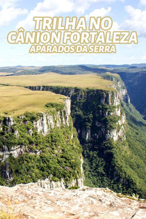 Uma das mais bonitas vistas naturais do Brasil. Vá conhecer o Cânion Fortaleza e faça a Trilha do Mirante, do Cachoeira Tigre Preto e da Pedra do Segredo.